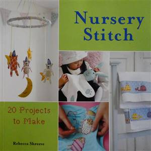 Nursery Stitch. 20 Projects Book